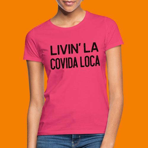 Livin la covida loca - T-shirt dam