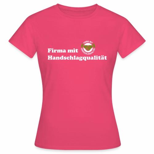 Handschlagqualität Text weiss - Frauen T-Shirt