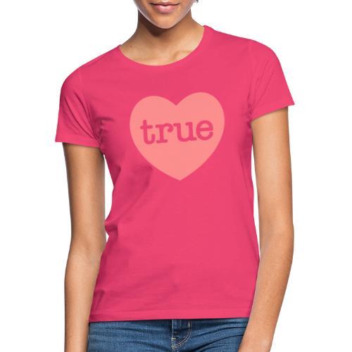 TRUE LOVE Heart - Women's T-Shirt