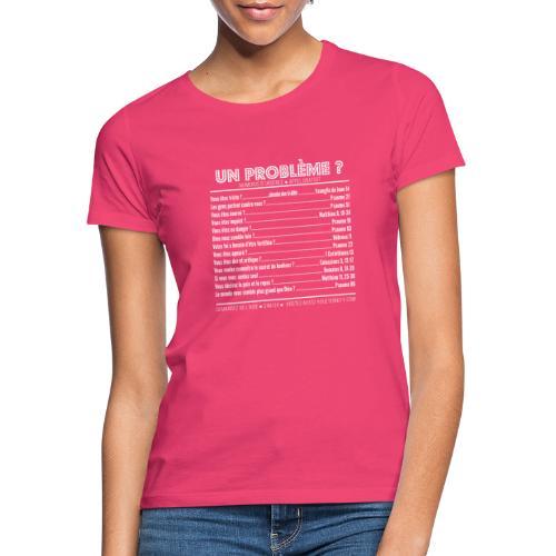 Un probleme ? - T-shirt Femme