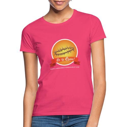 He is Risen ! (Il est ressuscité) - T-shirt Femme
