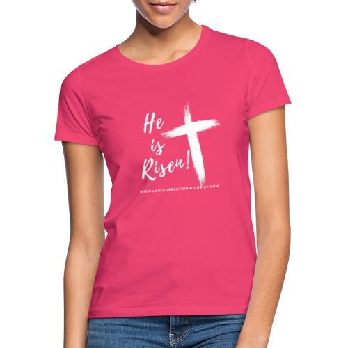 He is Risen ! V2 (Il est ressuscité !) - T-shirt Femme