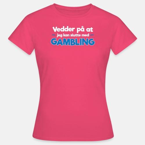 Vedder på at jeg kan slutte med gambling