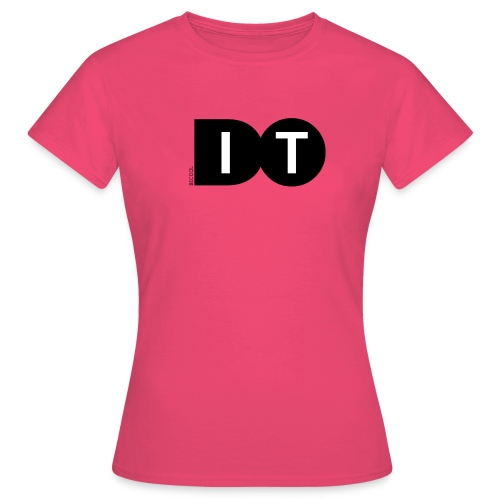 Do it - Vrouwen T-shirt