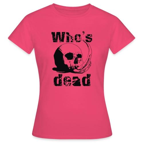 Who's dead - Black - Maglietta da donna
