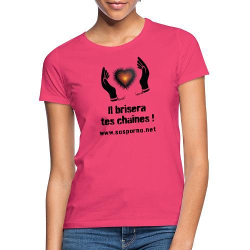 Il brisera tes chaînes ! - T-shirt Femme