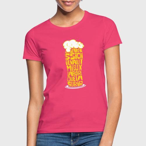Bière ou Pression citation - T-shirt Femme