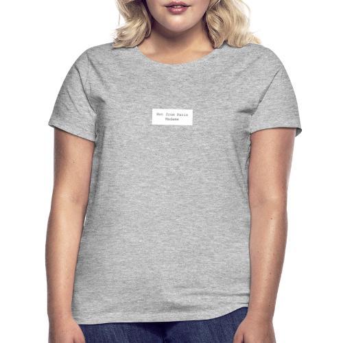Not from Paris Madame - Dame-T-shirt