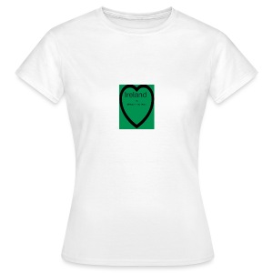 Ireland always in my heart - Women's T-Shirt
