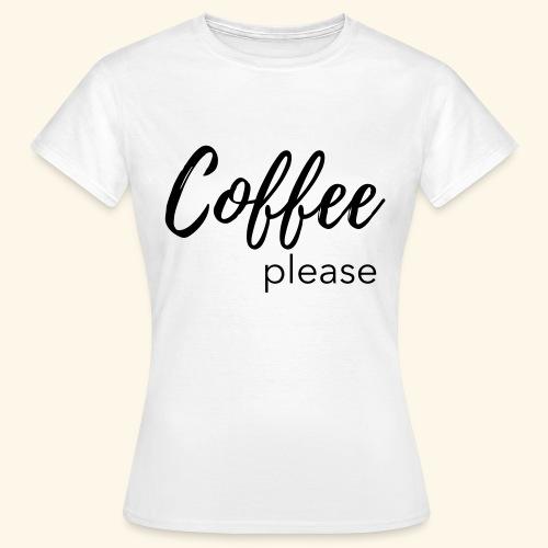 Coffee please - Statementshirt für Mamas - Frauen T-Shirt