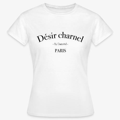 Désir charnel - T-shirt Femme
