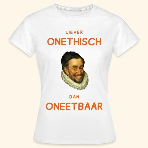 Liever onethisch dan oneetbaar - Vrouwen T-shirt