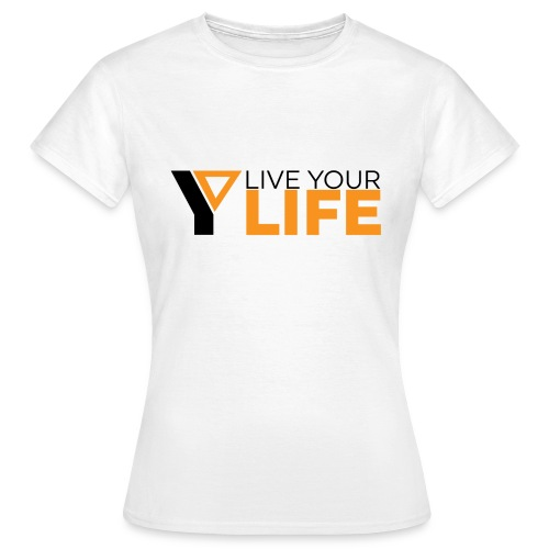 Original LiveYourLife - Frauen T-Shirt
