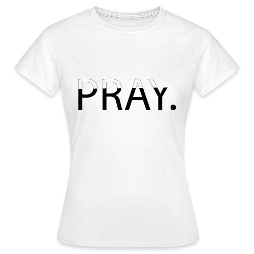 PRAY - T-shirt Femme