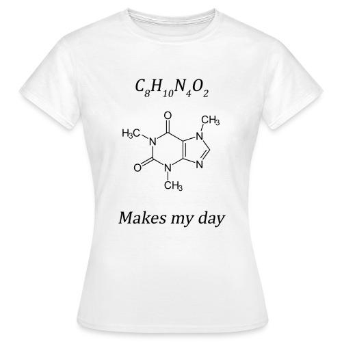Coffein makes my day - Frauen T-Shirt
