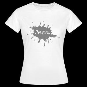 sausig - Vrouwen T-shirt