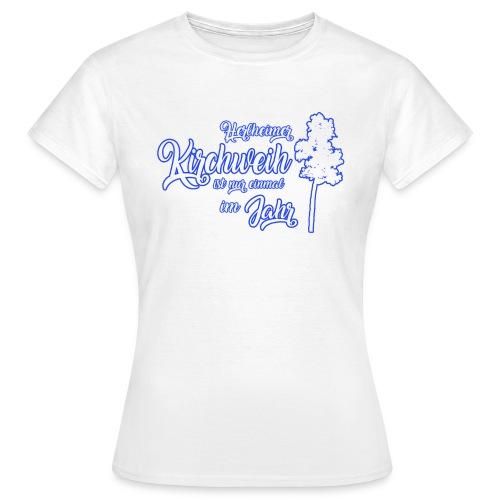 Kirchweih Shirt weiss Kopie - Frauen T-Shirt