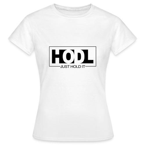 HODL - Frauen T-Shirt