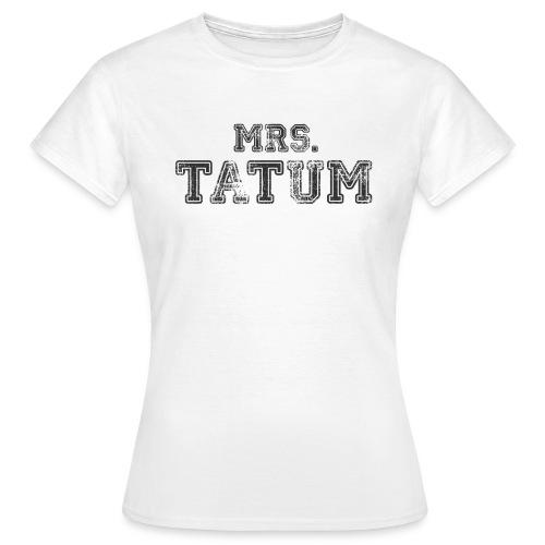 Mrs. Tatum - Frauen T-Shirt