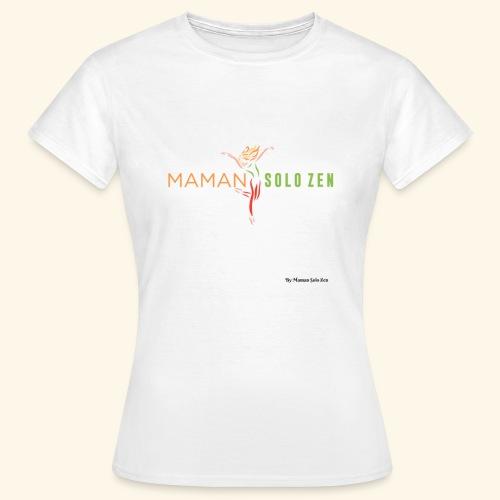 Maman solo zen Modèle 2 - T-shirt Femme