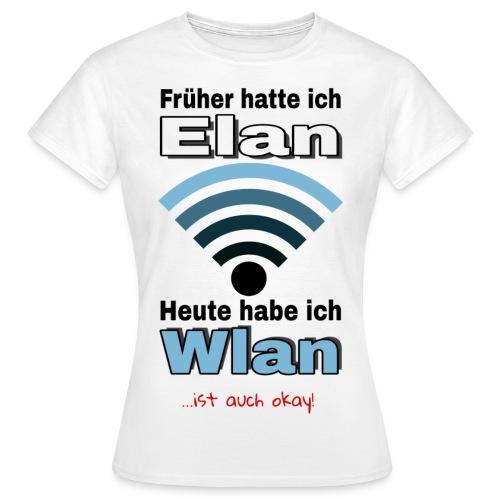 Früher hatte ich Elan... - Frauen T-Shirt