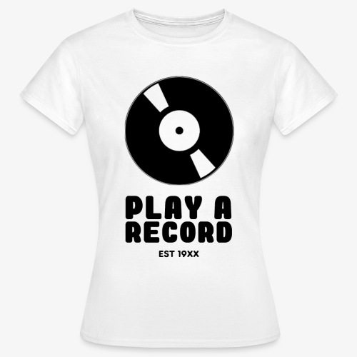 PLAY A RECORD - EST 19XX - Women's T-Shirt