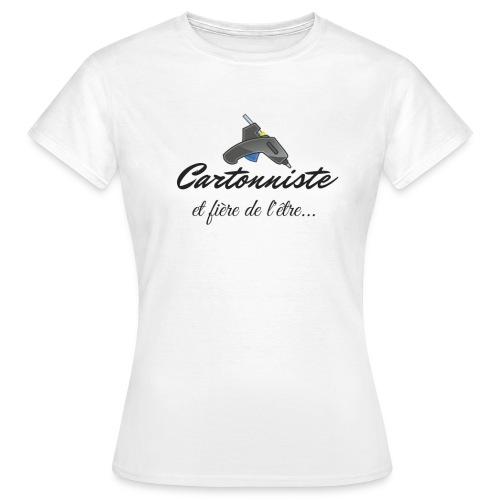 cartonniste et fière de l'être - T-shirt Femme