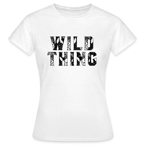 Wild Thing - Women's T-Shirt