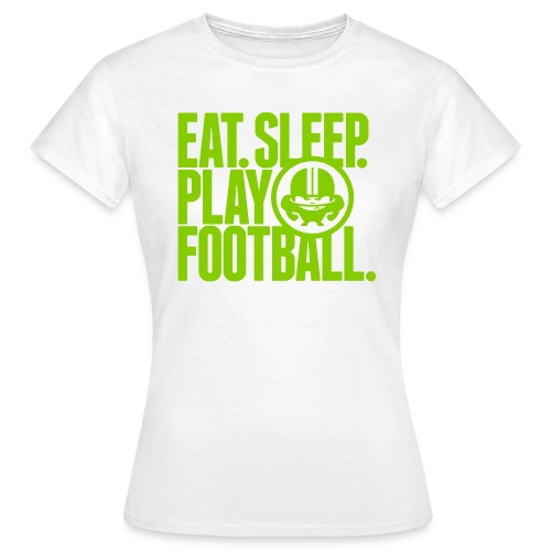 EAT. SLEEP. PLAY FOOTBALL. GREEN/WHITE - Frauen T-Shirt