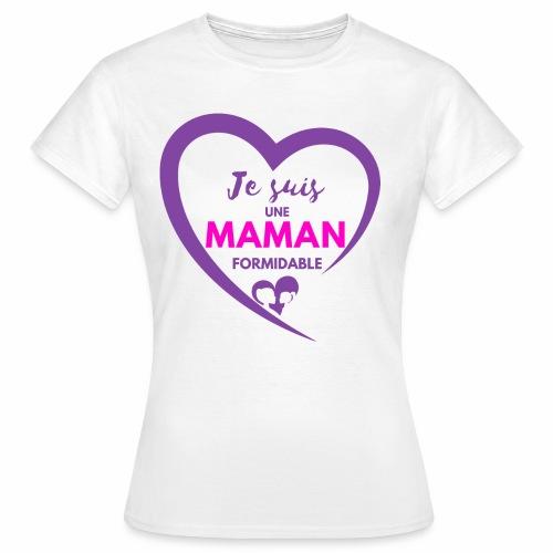 Je suis une maman formidable - T-shirt Femme