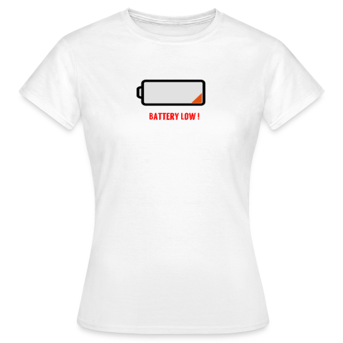 Battery Low - Frauen T-Shirt
