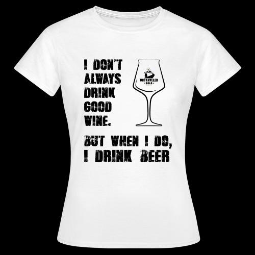 T-Shirt - I drink Beer - Frauen T-Shirt