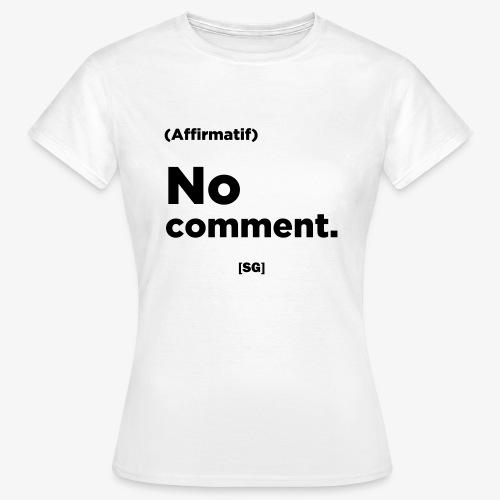 [SG] No comment - T-shirt Femme