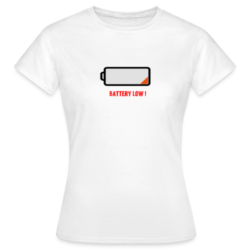 Battery Low - Frauen T-Shirt