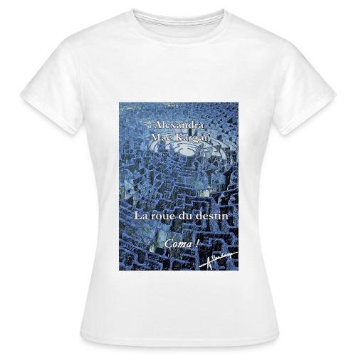 La roue du destin : Coma ! - - - - - Signé - T-shirt Femme