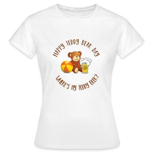 Happy Teddy Bear Day - T-shirt Femme