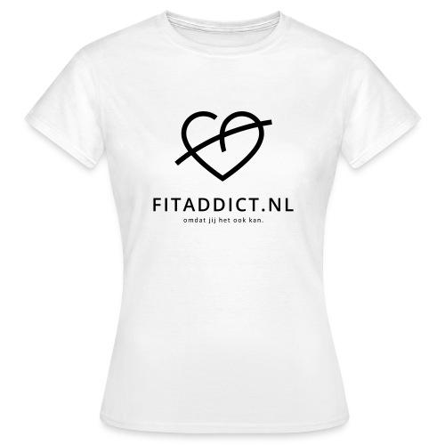 Fitaddict Fan! - Vrouwen T-shirt