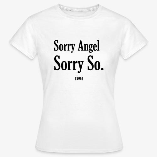 [SG] Sorry Angel - T-shirt Femme
