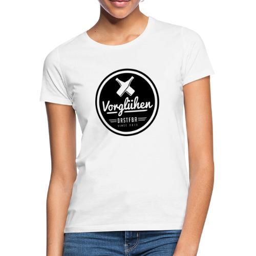 Vorglühen - Frauen T-Shirt