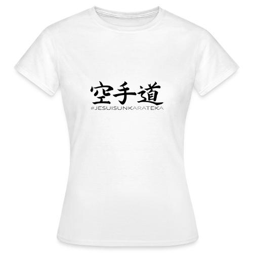 # Je suis un karateka - T-shirt Femme