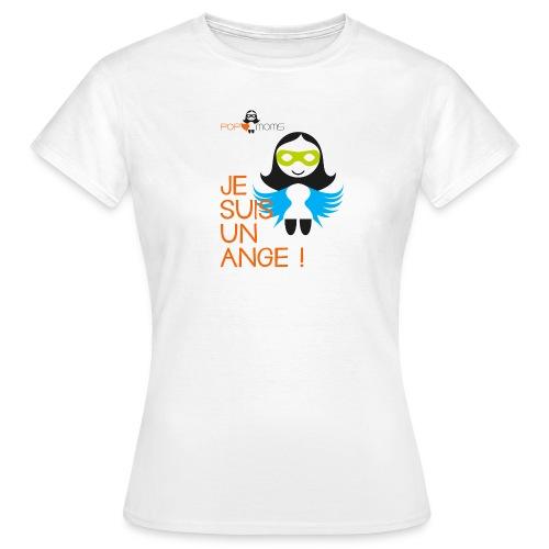 Je suis un ANGE - T-shirt Femme