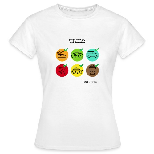 Um trem é um trem - A train is a train - Women's T-Shirt