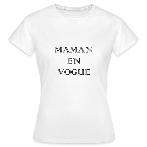 Maman en vogue - T-shirt Femme