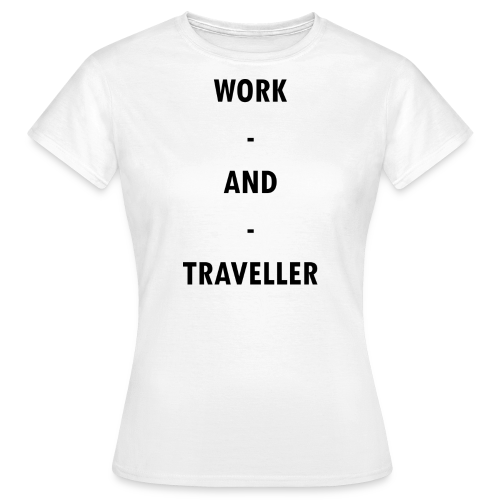 WORK AND TRAVELLER - Frauen T-Shirt