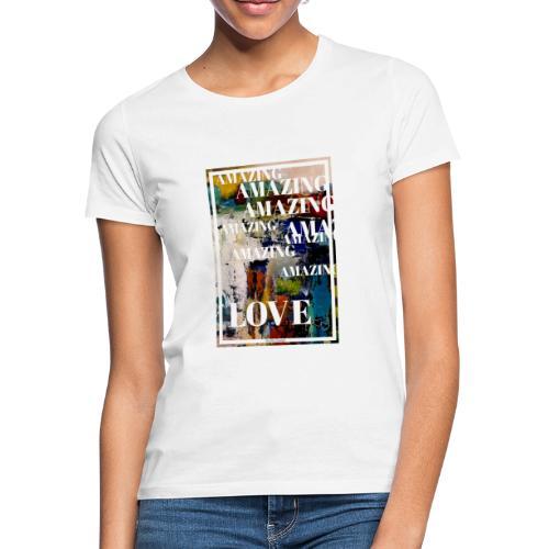 Amazing Love - T-shirt dam