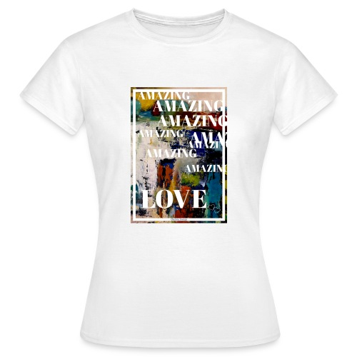 Amazing Love - T-shirt dam