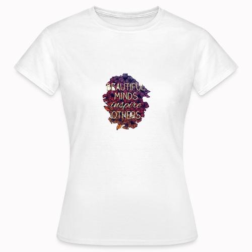 beautiful minds inspire - T-shirt Femme