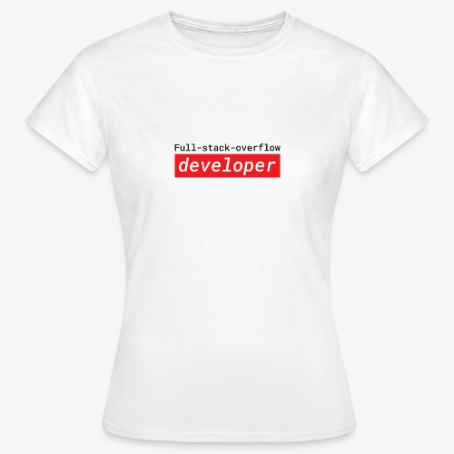 Full stack overflow developer | programmer jokes - Women's T-Shirt