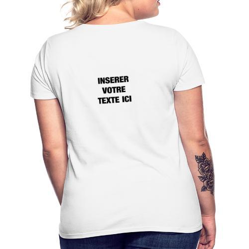 INSERER VOTRE TEXTE ICI - T-shirt Femme