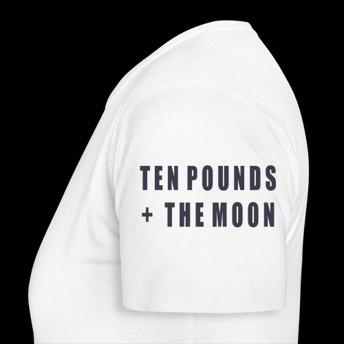 Ten Pounds & The Moon - Women's T-Shirt